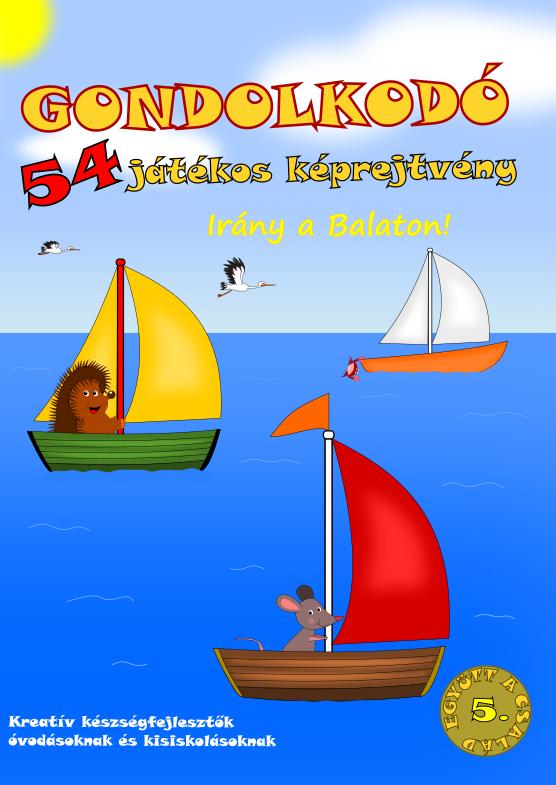 Gondolkodó - 54 játékos képrejtvény - Irány a Balaton!