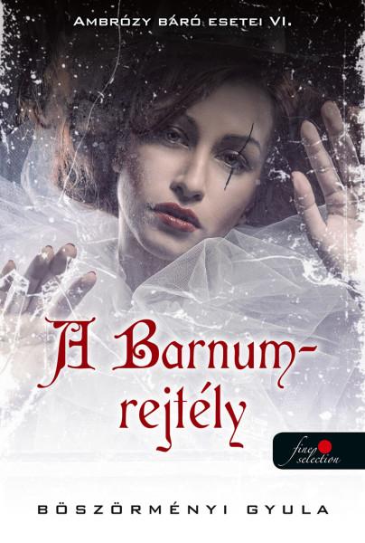 Ambrózy báró esetei VI. - A Barnum-rejtély - kemény kötés