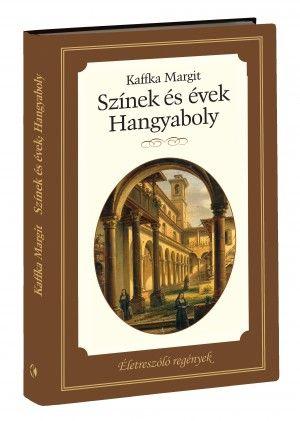 Színek és évek - Hangyaboly - Kaffka Margit pdf epub
