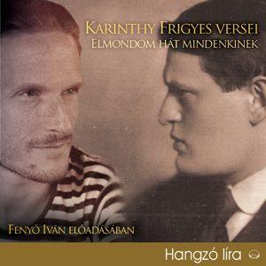 Karinthy Frigyes versei - Elmondom hát mindenkinek - Hangoskönyv - Karinthy Frigyes pdf epub