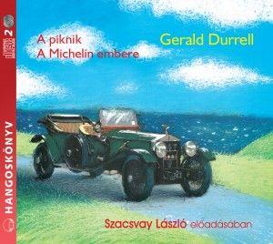 Gerald Durrell - A piknik - A Michelin embere - Hangoskönyv