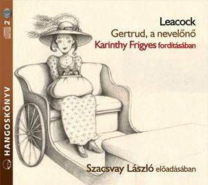 Gertrud, a nevelőnő - Hangoskönyv - Stephen Leacock pdf epub