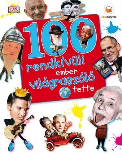 100 rendkívüli ember világraszóló tette - Ben Gililand |