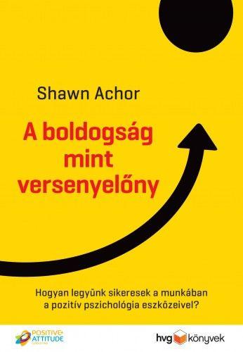 A boldogság mint versenyelőny - Achor Shawn pdf epub