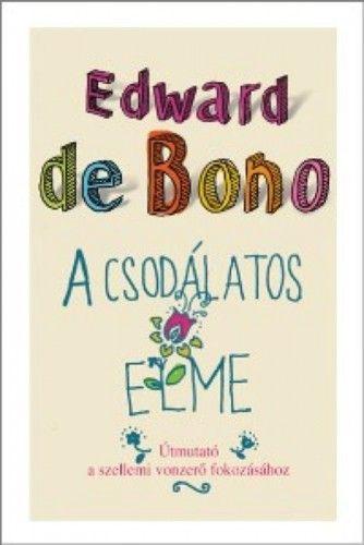 A csodálatos elme - Edward De Bono pdf epub