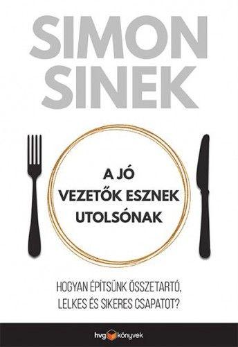 A jó vezetők esznek utolsónak - Simon Sinek pdf epub