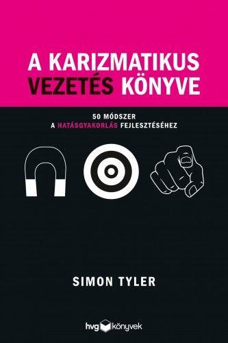 A karizmatikus vezetés könyve - Simon Tyler pdf epub