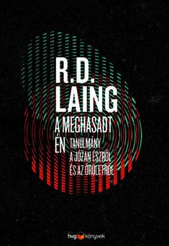 A meghasadt én - R. D. Laing |