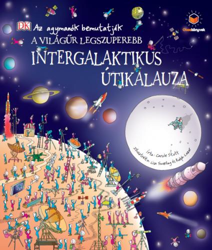 A világűr legszuperebb intergalaktikus útikalauza - Carole Stott pdf epub