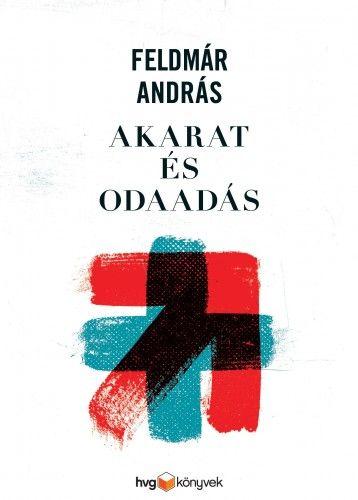 Akarat és odaadás - Feldmár András pdf epub