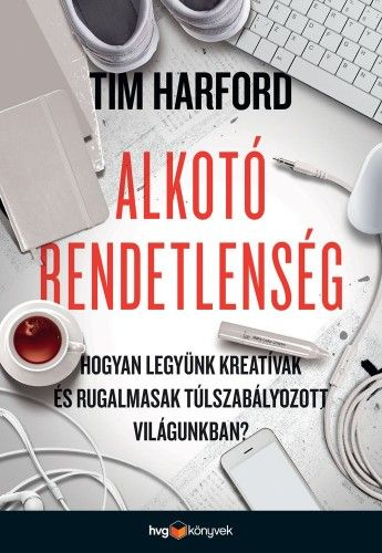 Alkotó rendetlenség - Tim Harford |