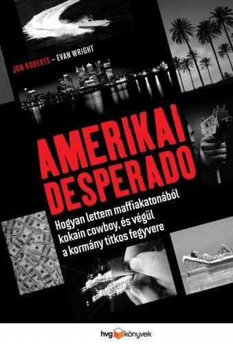 Amerikai Desperado - Jon Roberts pdf epub