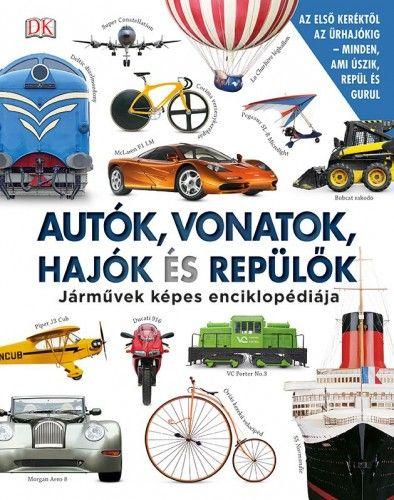 Autók, vonatok, hajók és repülők - Clive Gifford |