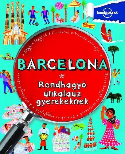 Barcelona - Rendhagyó útikalauz gyerekeknek -  pdf epub