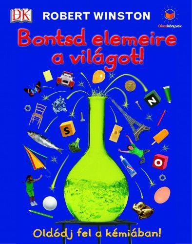 Bontsd elemeire a világot! - WINSTON ROBERT pdf epub
