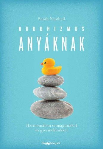 Buddhizmus anyáknak - Sarah Napthali  