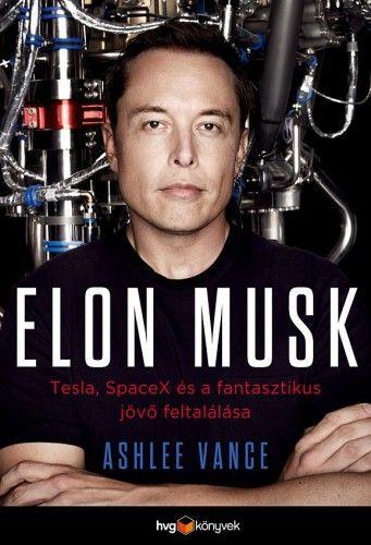 Elon Musk - Ashlee Vance |