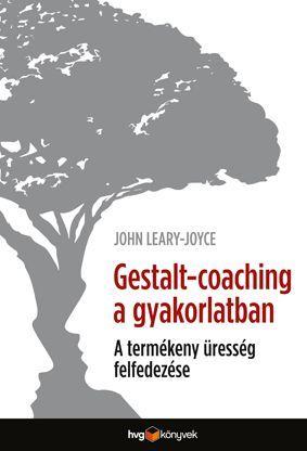 Gestalt-coaching a gyakorlatban - John Leary-Joyce pdf epub