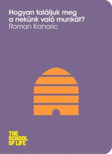 Hogyan találjuk meg a nekünk való munkát? - Roman Krznaric pdf epub