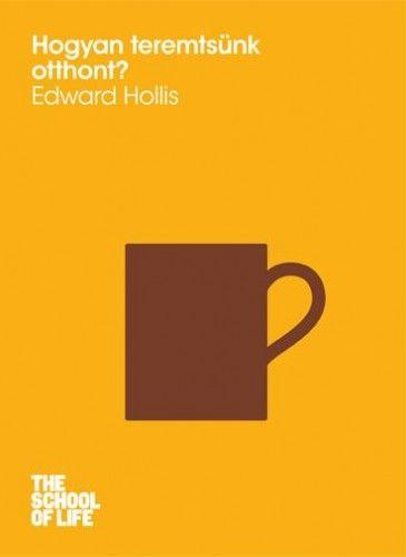 Hogyan teremtsünk otthont? - Edward Hollis pdf epub