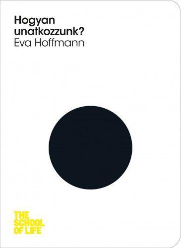 Hogyan unatkozzunk? - Eva Hoffmann pdf epub