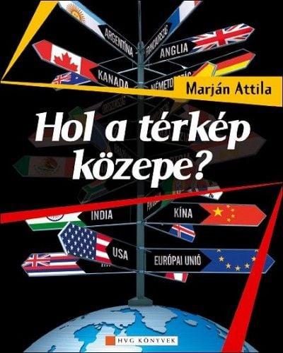 Hol a térkép közepe? - Marján Attila pdf epub