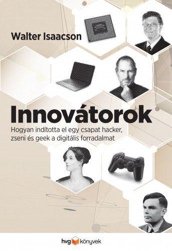 Innovátorok - Walter Isaacson |