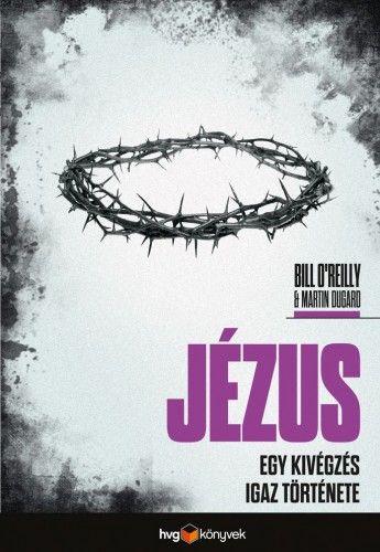 Jézus - Bill O'Reilly  