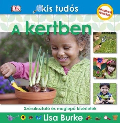Kis tudós - A kertben - Lisa Burke pdf epub