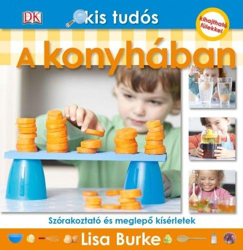 Kis tudós - A konyhában - Lisa Burke pdf epub