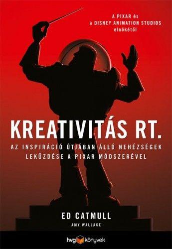 Kreativitás Rt. - Ed Catmull |