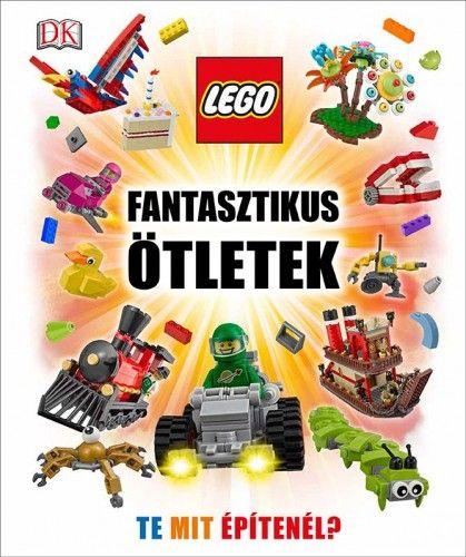 LEGO fantasztikus ötletek - Daniel Lipkowitz |