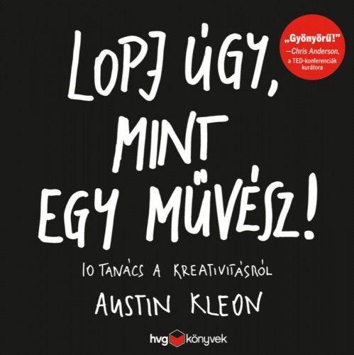 Lopj úgy, mint egy művész! - Austin Kleon pdf epub