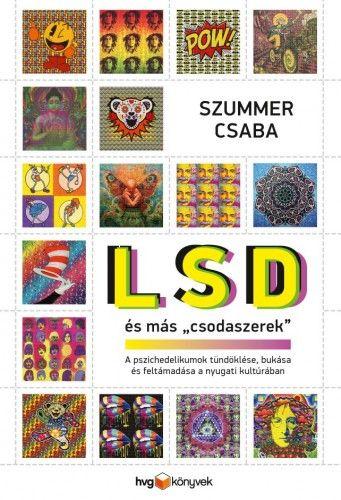 LSD és más 'csodaszerek' - Szummer Csaba |