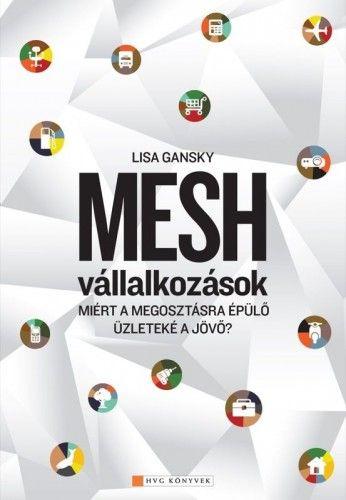 Mesh vállalkozások - Lisa Gansky pdf epub