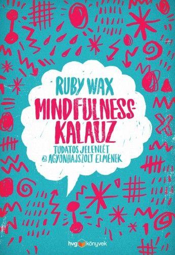 Mindfulness-kalauz - Ruby Wax pdf epub
