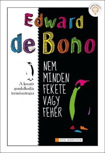Nem minden fekete vagy fehér - Edward De Bono pdf epub