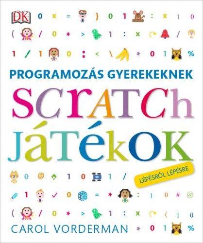 Programozás gyerekeknek - scratch játékok lépésről lépésre - Carol Vorderman pdf epub