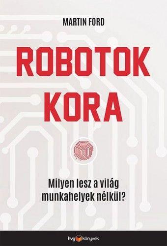 Robotok kora - Martin Ford pdf epub