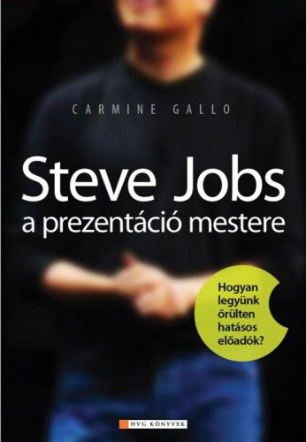 Steve Jobs a prezentáció mestere - Gallo Carmine pdf epub