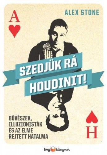 Szedjük rá Houdinit! - Alex Stone pdf epub