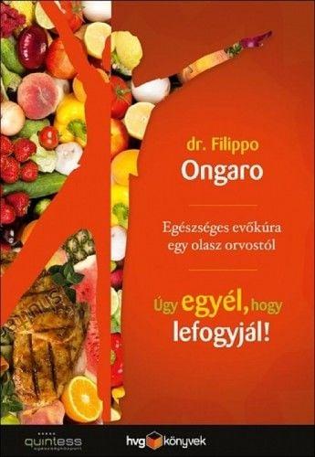 Úgy egyél, hogy lefogyjál - Filippo Ongaro pdf epub