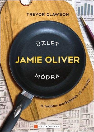 Üzlet Jamie Oliver módra - Trewor Clawson pdf epub
