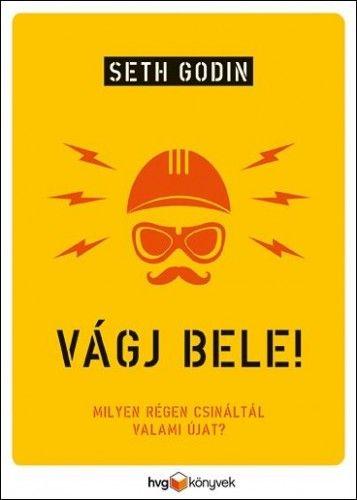Vágj bele! - Seth Godin pdf epub