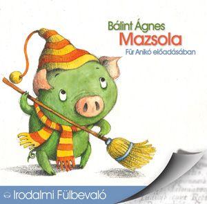 Mazsola - Hangoskönyv - Bálint Ágnes |