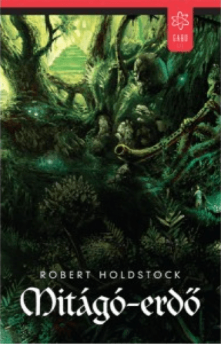 Mitágó-erdő - Robert Holdstock |