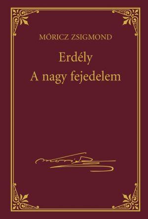 Erdély - A nagy fejedelem