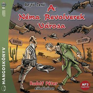 A Néma Revolverek Városa - Hangoskönyv - MP3