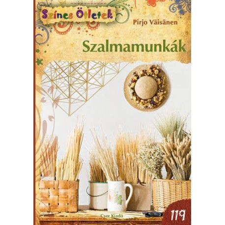 Szalmamunkák - Színes ötletek 119.