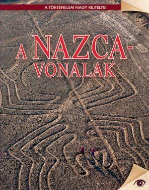 A Nazca-vonalak - A történelem nagy rejtélyei sorozat 8.